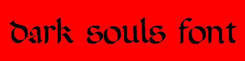 線上英文黑暗靈魂字型下載,快速將英文字轉換成英文黑暗靈魂字型 ,系統支援WIN+MAC蘋果系統