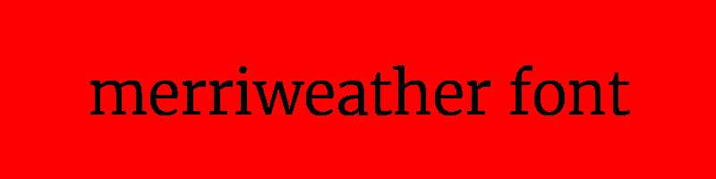 線上英文merriweather字型下載,快速將英文字轉換成英文merriweather字型 ,系統支援WIN+MAC蘋果系統
