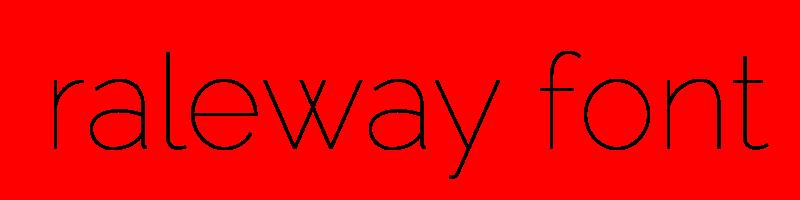 線上英文raleway字體下載,快速將英文字轉換成英文raleway字體 ,系統支援WIN+MAC蘋果系統